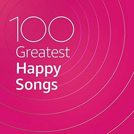 100 Greatest Happy Songs (2020) MP3