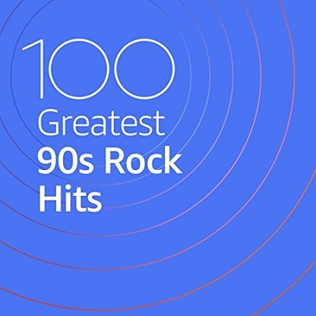100 Greatest 90s Rock Hits (2020) MP3