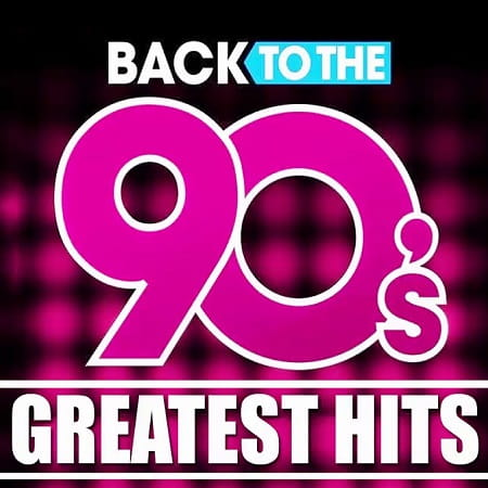 Back To The 90s Greatest Hits (2020) MP3