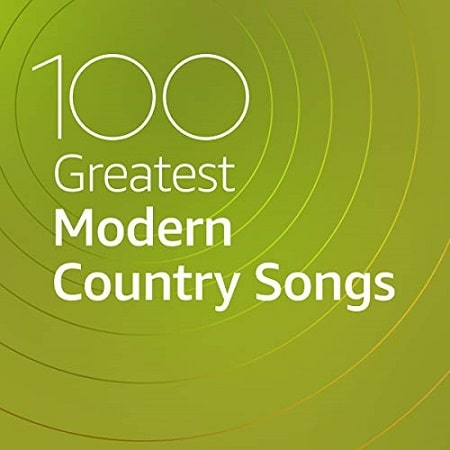 100 Greatest Modern Country Songs (2020) MP3