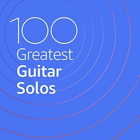 100 Greatest Guitar Solos (2020) MP3