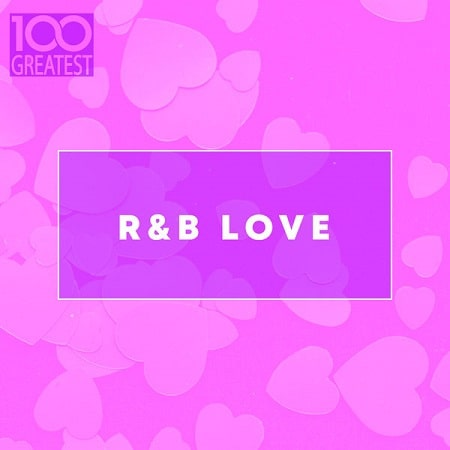 100 Greatest R&B Love (2020) MP3