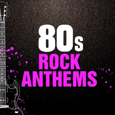 80s Rock Anthems (2020) MP3