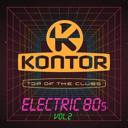 Kontor Top Of The Clubs: Electric 80s Vol.2 (2020) MP3