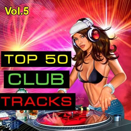 Top 50 Club Tracks Vol.5 (2020) MP3