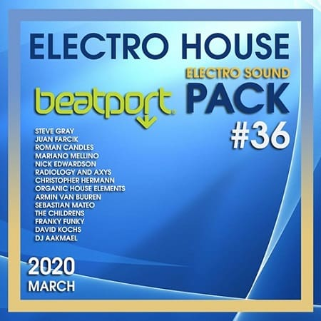 Beatport Electro House: Sound Pack #36 (2020) MP3