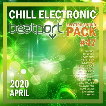 Beatport Chill Electronic: Sound Pack #47 (2020) MP3
