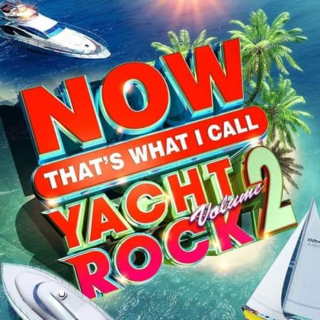 NOW That's What I Call Yacht Rock Volume 2 (2020) MP3