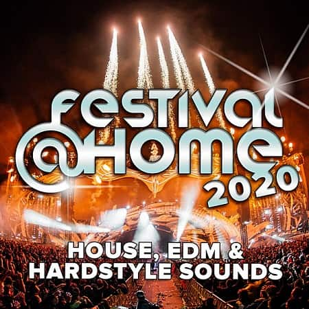 Festival At Home: House, EDM & Hardstyle Sounds (2020) MP3