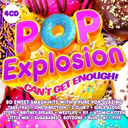 Pop Explosion: Can't Get Enough! [4CD] (2020) MP3