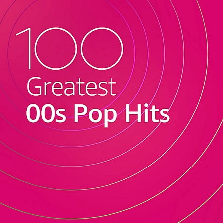 100 Greatest 00s Pop Hits (2020) MP3