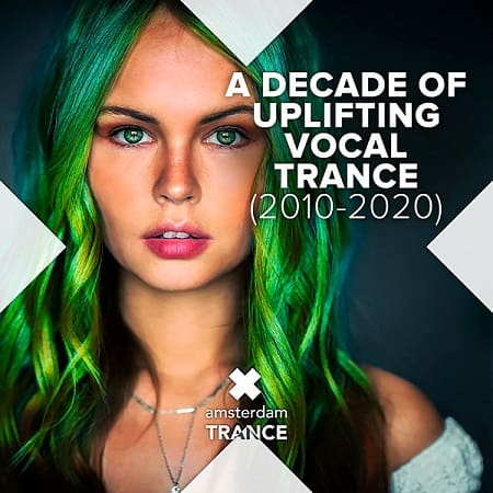 A Decade Of Uplifting Vocal Trance [2010-2020] (2020) MP3
