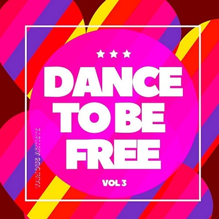 Dance To Be Free Vol.3 (2020) MP3