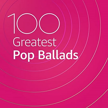 100 Greatest Pop Ballads (2020) MP3