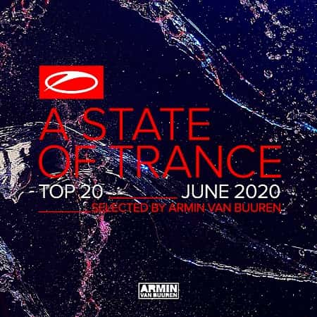 A State Of Trance Top 20: June 2020 [Selected by Armin van Buuren] (2020) MP3