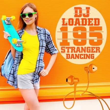 195 DJ Loaded Dancing Stranger (2020) MP3