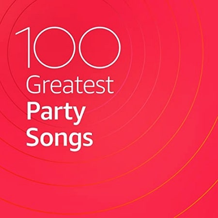 100 Greatest Party Songs (2020) MP3