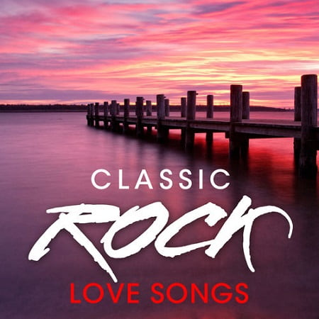 Classic Rock Love Songs (2020) MP3