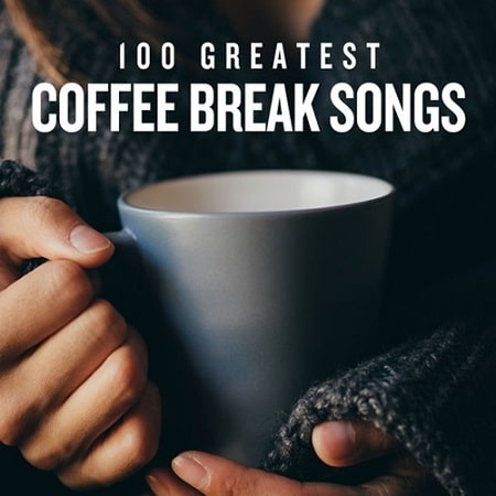 100 Greatest Coffee Break Songs (2020) MP3