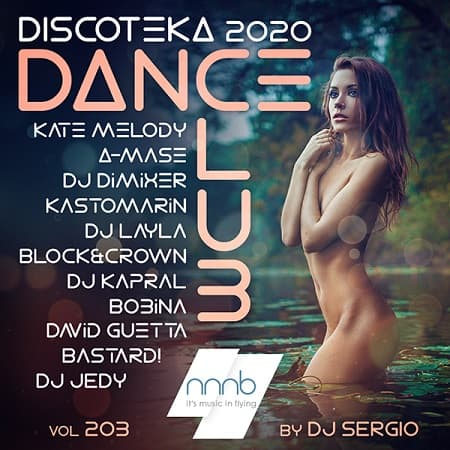 Дискотека 2020 Dance Club Vol.203 (2020) MP3 от NNNB  (2020) MP3 от NNNB
