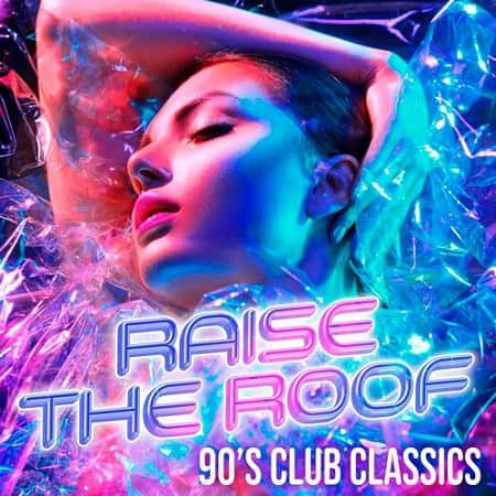 Raise The Roof: 90s Club Classics (2020) MP3