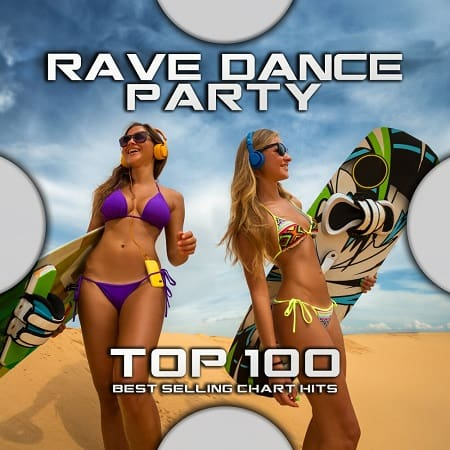 Rave Dance Party Top 100 Best Selling Chart Hits (2020) MP3