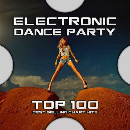 Electronic Dance Party Top 100 Best Selling Chart Hits (2020) MP3