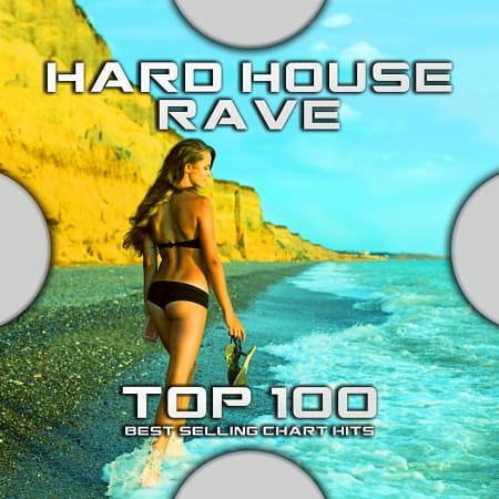 Hard House Rave Top 100 Best Selling Chart Hits (2020) MP3
