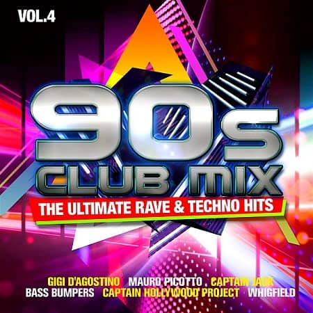 90s Club Mix Vol. 4: The Ultimative Rave & Techno Hits [2CD] (2020) MP3