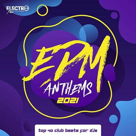 EDM Anthems 2021: Top 40 Club Beats For DJs (2020) MP3
