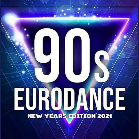 90's Best Eurodance: New Years Edition 2021 (2020) MP3