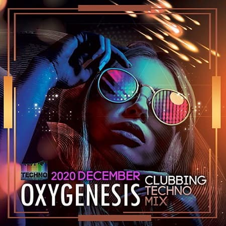 Oxygenesis: Clubbing Techno Mix (2020) MP3