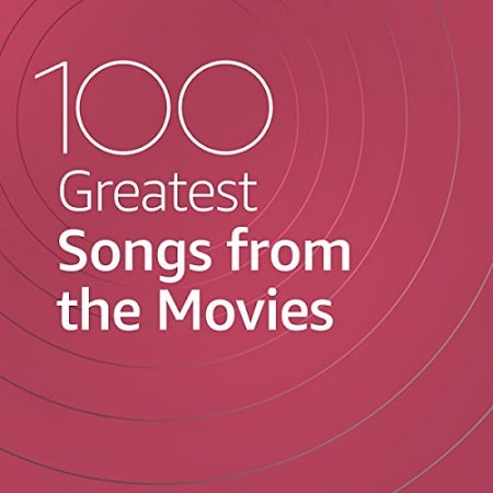 100 Greatest Songs from the Movies (2021) MP3
