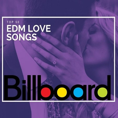 Billboard Top 50 EDM Love Songs of All Time (2021) MP3