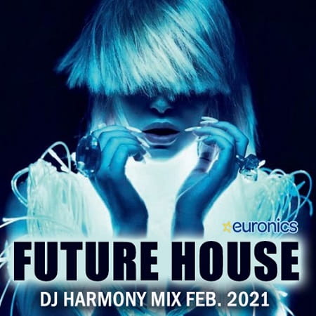 Future House: DJ Harmony Mix (2021) MP3