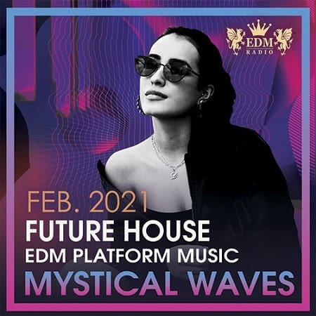Mystical Waves: Future House Music (2021) MP3