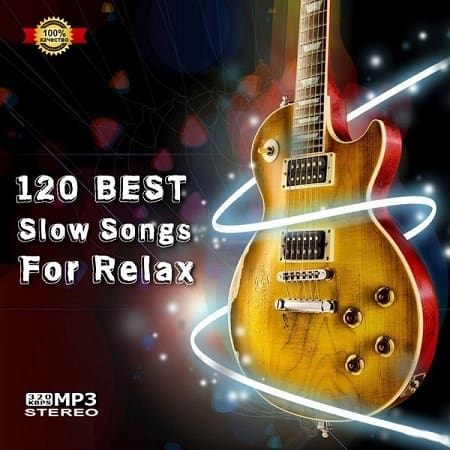 120 Best Slow Songs For Relax [Blues] (2021) MP3